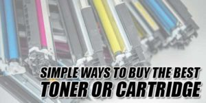 Simple-Ways-To-Buy-The-Best-Toner-Or-Cartridge