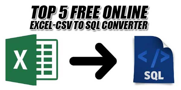 Top-5-Free-Online-EXCEL-CSV-To-SQL-Converter