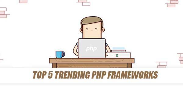Top-5-Trending-PHP-Frameworks