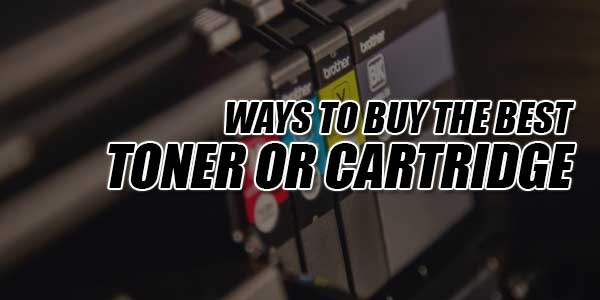 Ways-To-Buy-The-Best-Toner-Or-Cartridge