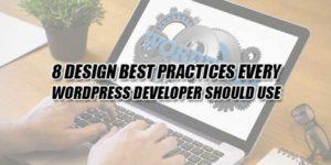 8-Design-Best-Practices-Every-WordPress-Developer-Should-Use