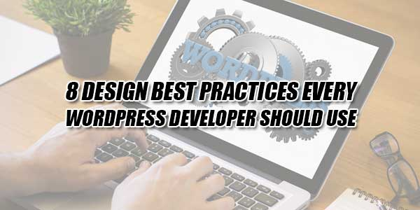 8-Design-Best-Practices-Every-WordPress-Developer-Should-Use