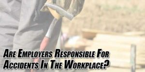 Are-Employers-Responsible-For-Accidents-In-The-Workplace
