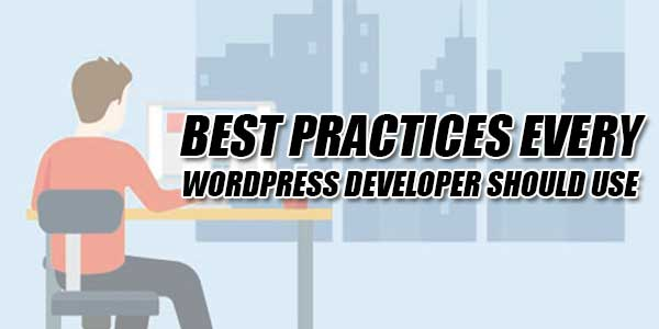 Best-Practices-Every-WordPress-Developer-Should-Use