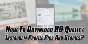 How-To-Download-HD-Quality-Instagram-Profile-Pics-And-Stories