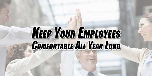 Keep-Your-Employees-Comfortable-All-Year-Long
