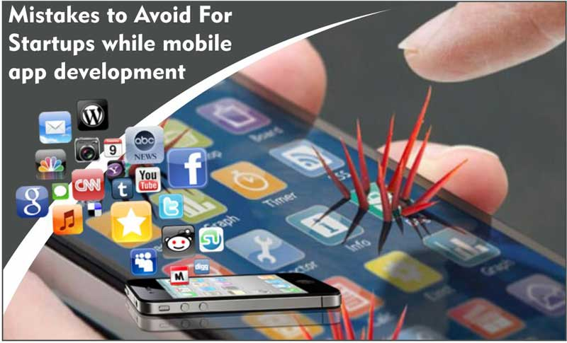 Mistakes-To-Avoid-For-Startup-While-Building-A-Mobile-App