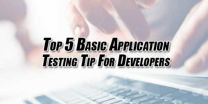 Top-5-Basic-Application-Testing-Tip-For-Developers