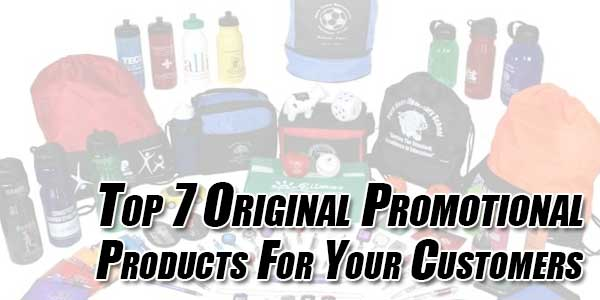 Top-7-Original-Promotional-Products-For-Your-Customers