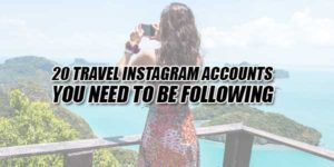 20-Travel-Instagram-Accounts-You-Need-To-Be-Following