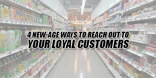 4-New-Age-Ways-to-Reach-out-to-Your-Loyal-Customers