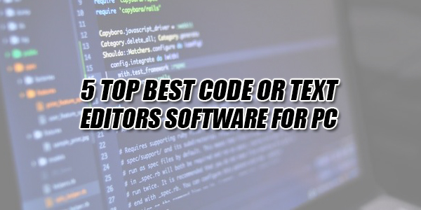 5-Top-Best-Code-Or-Text-Editors-Software-For-PC