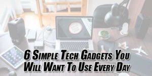 6-Simple-Tech-Gadgets-You-Will-Want-To-Use-Every-Day