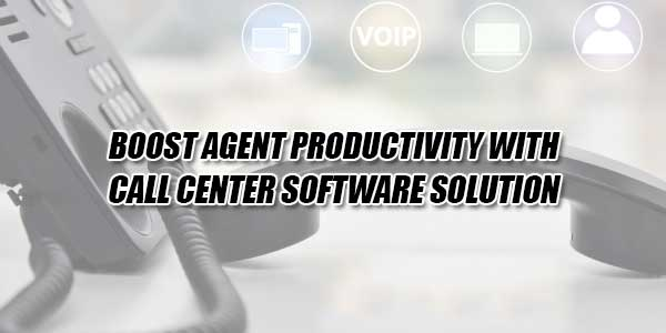 Boost-Agent-Productivity-With-Call-Center-Software-Solution