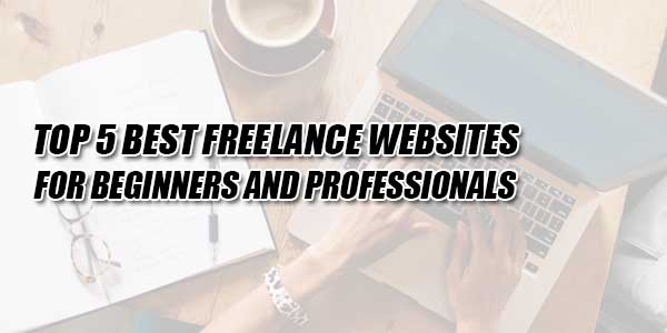 Top-5-Best-Freelance-Websites-For-Beginners-And-Professionals