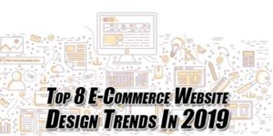 Top-8-E-Commerce-Website-Design-Trends-In-2019