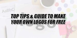 Top-Tips-&-Guide-To-Make-Your-Own-Logos-For-Free