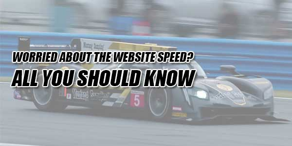 Worried-About-The-Website-Speed--All-You-Should-Know