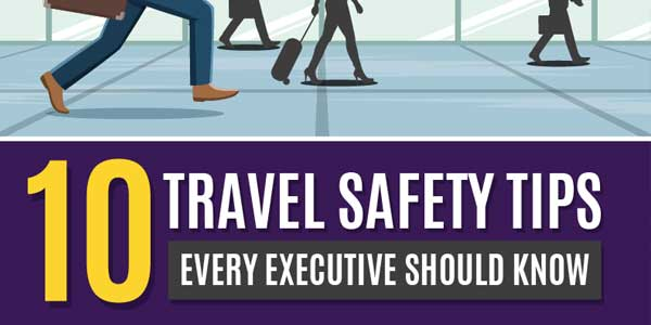 10-Travel-Safety-Tips-Every-Executive-Should-Know---Infographics