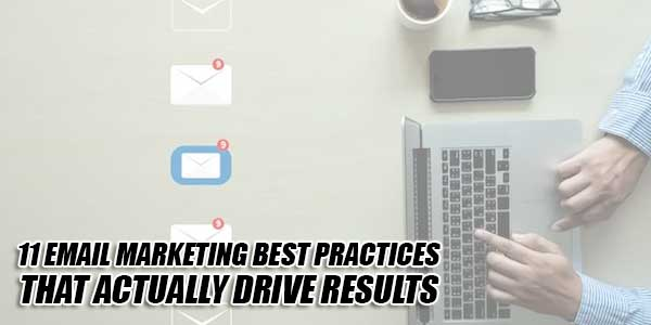 11-Email-Marketing-Best-Practices-That-Actually-Drive-Results