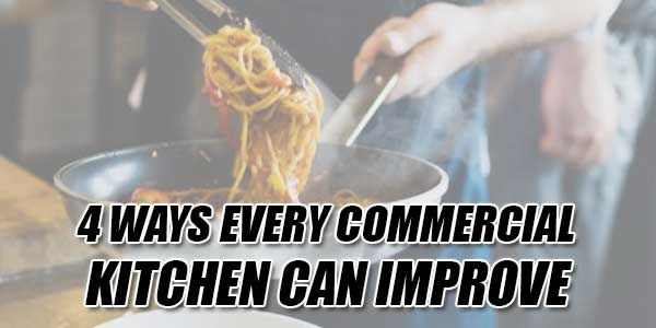 4-Ways-Every-Commercial-Kitchen-Can-Improve
