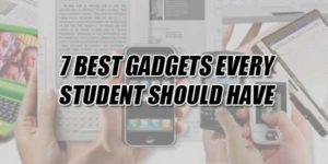 7-Best-Gadgets-Every-Student-Should-Have