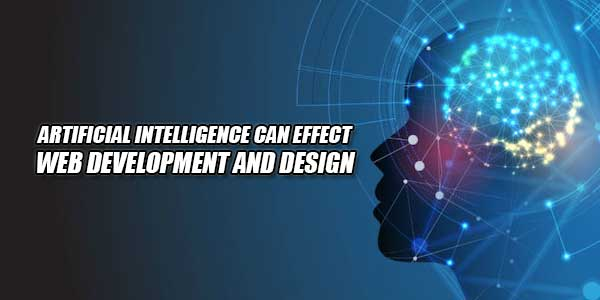 Artificial-Intelligence-Can-Effect-Web-Development-and-Desig