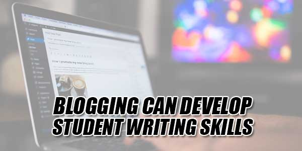 Blogging-Can-Develop-Student-Writing-Skills