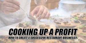 Cooking-Up-A-Profit--How-To-Create-A-Successful-Restaurant-Business