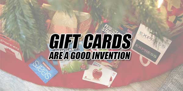 Gift-Cards-Are-A-Good-Invention