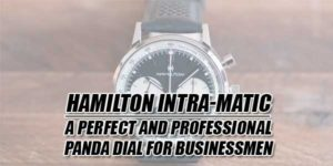 Hamilton-Intra-Matic--A-Perfect-And-Professional-Panda-Dial-For-Businessmen