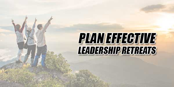 Plan-Effective-Leadership-Retreats