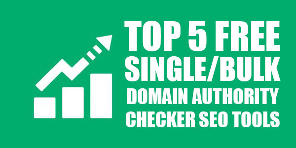 Top-5-Free-Single-Bulk-Domain-Authority-Checker-SEO-Tools