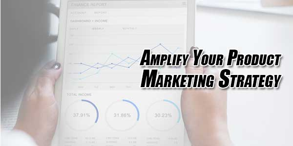 Amplify-Your-Product-Marketing-Strategy