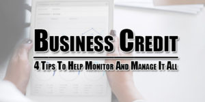 Business-Credit--4-Tips-To-Help-Monitor-And-Manage-It-All