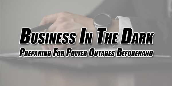 Business-In-The-Dark--Preparing-For-Power-Outages-Beforehand