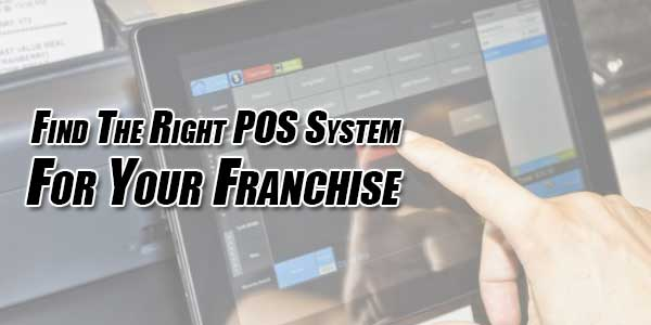 Find-The-Right-POS-System-For-Your-Franchise