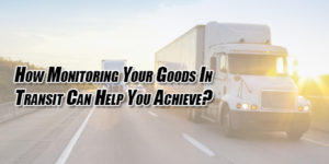 How-Monitoring-Your-Goods-In-Transit-Can-Help-You-Achieve