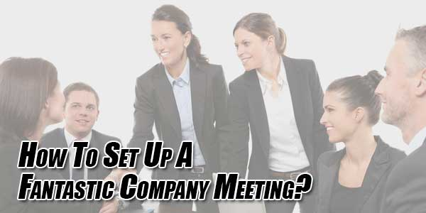 How-To-Set-Up-A-Fantastic-Company-Meeting