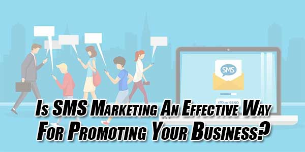 Is-SMS-Marketing-An-Effective-Way-For-Promoting-Your-Business
