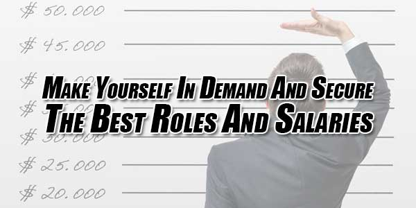 Make-Yourself-In-Demand-And-Secure-The-Best-Roles-And-Salaries
