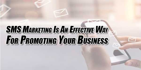 SMS-Marketing-Is-An-Effective-Way-For-Promoting-Your-Business