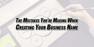 The-Mistakes-You're-Making-When-Creating-Your-Business-Name