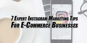 7-Expert-Instagram-Marketing-Tips-For-E-Commerce-Businesses