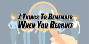 7-Things-To-Remember-When-You-Recruit