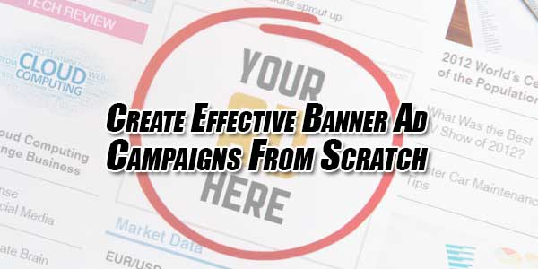 Create-Effective-Banner-Ad-Campaigns-From-Scratch
