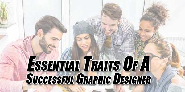 Essential-Traits-Of-A-Successful-Graphic-Designer
