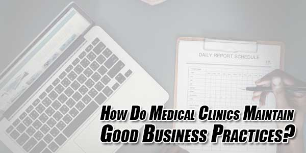 How-Do-Medical-Clinics-Maintain-Good-Business-Practices