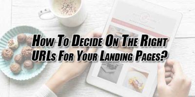 How-To-Decide-On-The-Right-URLs-For-Your-Landing-Pages