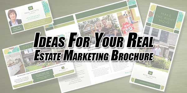 Ideas-For-Your-Real-Estate-Marketing-Brochure